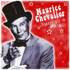 Maurice Chevalier: Essentials