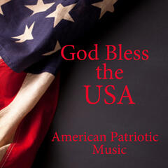 God Bless the USA - American Patriotic Music
