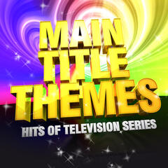 Main Title Themes (Hits of Television Series)