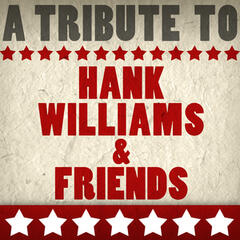 A Tribute to Hank Williams & Friends