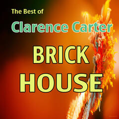 The Best of Clarence Carter: Brick House