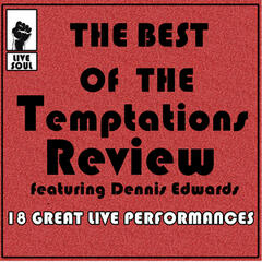 The Best of the Temptations Review Featuring Dennis Edwards: 18 Great Live Performances