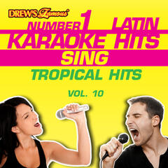 Drew's Famous #1 Latin Karaoke Hits: Sing Tropical Hits, Vol. 10