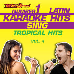 Drew's Famous #1 Latin Karaoke Hits: Sing Tropical Hits, Vol. 4