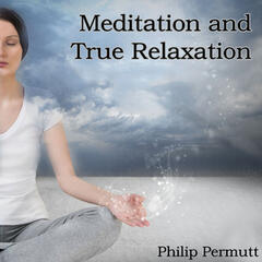 Meditation and True Relaxation