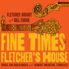 Fine Times at Fletcher's House