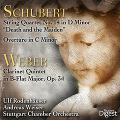 "Schubert: String Quartet No. 14 in D Minor, ""Death and the Maiden""; Overture in C Minor - Weber: Clarinet Quintet in B-Flat Major, Op. 34"