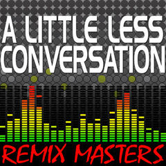 A Little Less Conversation (Re-Mix Package For DJ's)
