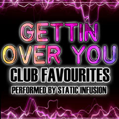 Gettin' Over You - Club Favourites