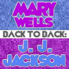 Back To Back: Mary Wells & J. J. Jackson