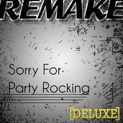 Sorry for Party Rocking (LMFAO Deluxe Remake)
