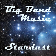 Big Band Music - Stardust