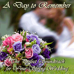 A Day to Remember: The Soundtrack for Your Spring Wedding