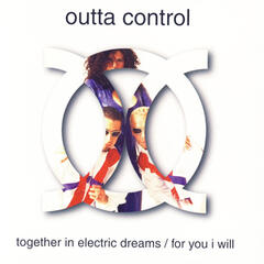 Together In Electric Dreams / For You I Will