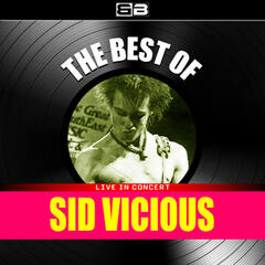 The Best of Sid Vicious (Live in Concert)
