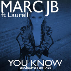 You Know (feat. Laurell) [Exclusive Remixes]