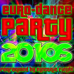 Euro-Dance Party: 2010s
