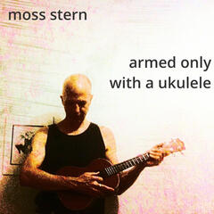 Armed Only with a Ukulele