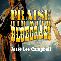 Praise Him with Bluegrass