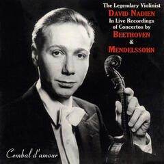 The Legendary Violinist David Nadien in Live Recordings of Concertos by Beethoven & Mendelssohn