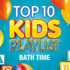Top 10 Kids Playlist - Bath Time