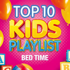 Top 10 Kids Playlist - Bed Time