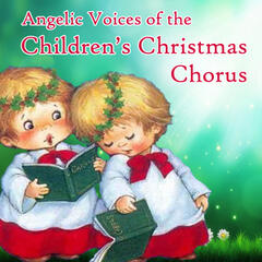 Angelic Voices of the Children's Christmas Chorus