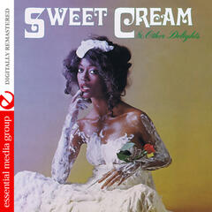 Sweet Cream & Other Delights (Digitally Remastered)