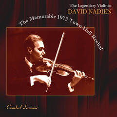 The Legendary Violinist David Nadien: The memorable 1973 Town Hall Recital