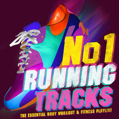 No.1 Running Tracks - The Essential Body Workout & Fitness Playlist - Perfect for Running, Jogging, Cycling, Spinning & Aerobics!