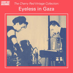 The Cherry Red Vintage Collection: Eyeless in Gaza