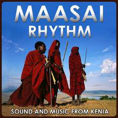 Maasai Rhythm. Sound and Music from Kenia