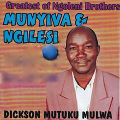 The Greatest of Ngoleni Bothers (Munyiva & Ngilesi)