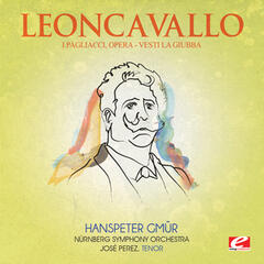 "Leoncavallo: I Pagliacci, Opera: ""Vesti La Giubba"" (Digitally Remastered)"