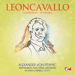 "Leoncavallo: La Mattinata: ""Tenor Aria"" (Digitally Remastered)"