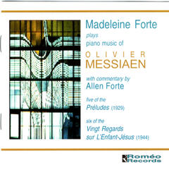 Madeleine Forte Plays Piano Music of Olivier Messiaen