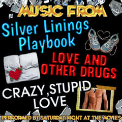 Music from Silver Linings Playbook, Love and Other Drugs & Crazy, Stupid, Love
