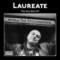 Laureate: The Very Best of Attila the Stockbroker
