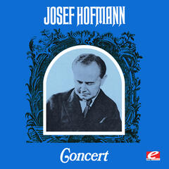 Josef Hofmann Concert (Digitally Remastered)