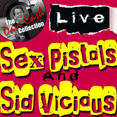 Sex Pistols and Sid Vicious Live - [The Dave Cash Collection]