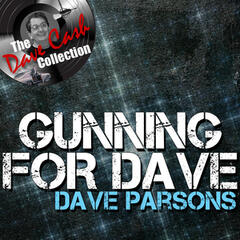 Gunning For Dave - [The Dave Cash Collection]