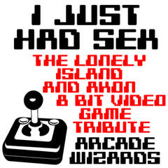 I Just Had Sex (The Lonely Island & Akon 8 Bit Video Game Tribute)