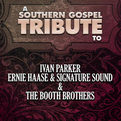 A Southern Gospel Tribute to Ivan Parker, Ernie Haase & Signature Sound, & The Booth Brothers