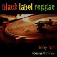Black Label Reggae-Tony Tuff-Vol. 36
