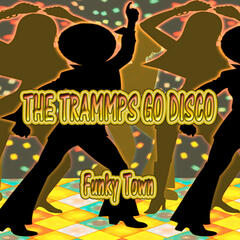 The Trammps Go Disco, Funky Town