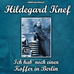 Hildegard Knef - Ich hab' noch einen Koffer in Berlin