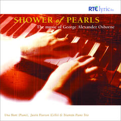 Shower of Pearls. The Music of George Alexander Osborne