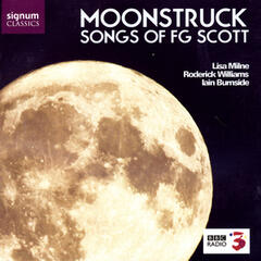 Moonstruck: Songs of F.G. Scott