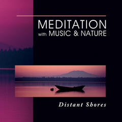 Meditation With Music & Nature: Distant Shores