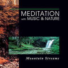 Meditation With Music & Nature: Mountain Streams